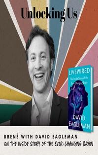 پادکست Brené with David Eagleman on The Inside Story of the Ever-Changing Brain