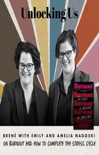 پادکست Brené with Emily and Amelia Nagoski on Burnout and How to Complete the Stress Cycle