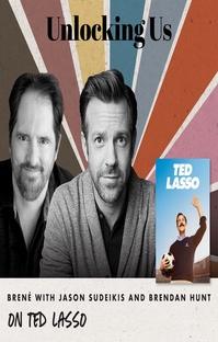 پادکست Brené with Jason Sudeikis & Brendan Hunt on Ted Lasso