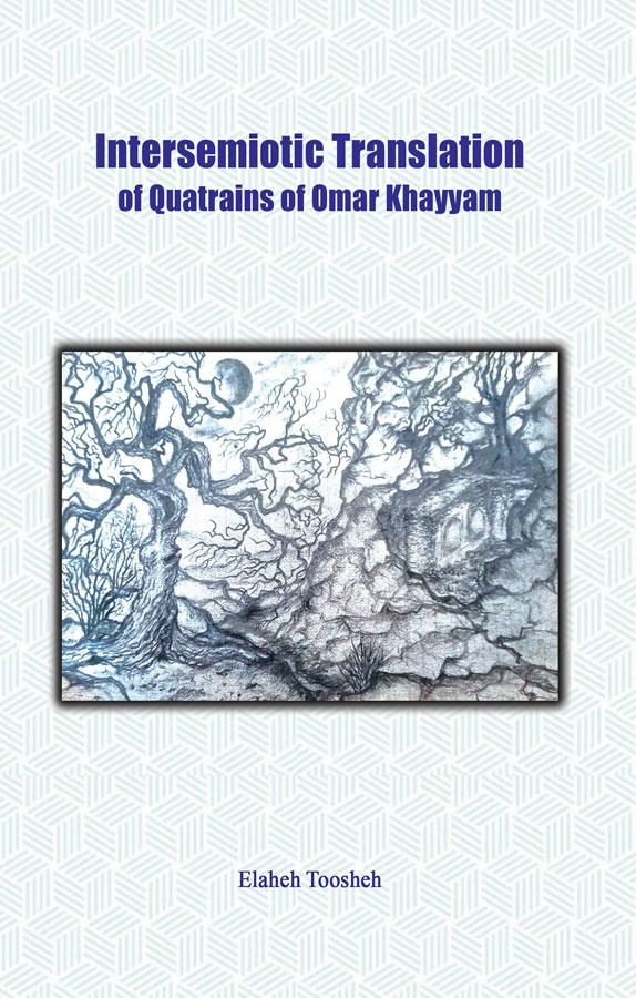 Intersemiotic Translation of Quatrains of Omar Khayyam