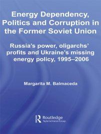 کتاب Energy Dependency, Politics and Corruption in the Former Soviet Union