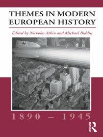 کتاب Themes in Modern European History, 1890 –1945