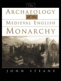 کتاب The Archaeology of the Medieval English Monarchy