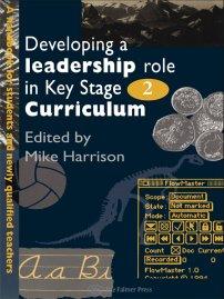 کتاب Developing A Leadership Role Within The Key Stage 2  Curriculum