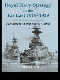 کتاب Royal Navy Strategy in the Far East 1919 -1939