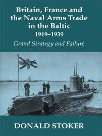کتاب Britain, France and the Naval Arms Trade in the Baltic, 1919  -1939