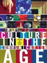 کتاب Culture in the Communication Age
