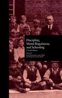 کتاب Discipline, Moral Regulation, and Schooling