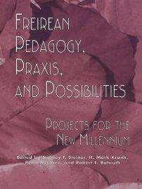 کتاب Freireian Pedagogy, Praxis, and Possibilities