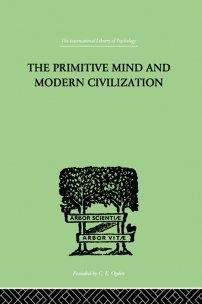 کتاب The Primitive Mind And Modern Civilization