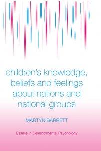 کتاب Children's Knowledge, Beliefs and Feelings about Nations and National Groups