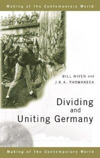 کتاب Dividing and Uniting Germany