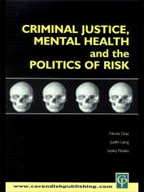 کتاب Criminal Justice, Mental Health and the Politics of Risk