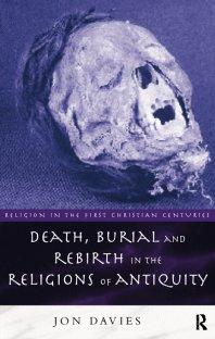 کتاب Death, Burial and Rebirth in the Religions of Antiquity