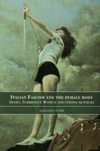 کتاب Italian Fascism and the Female Body