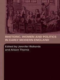 کتاب Rhetoric, Women and Politics in Early Modern England