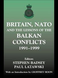 کتاب Britain, NATO and the Lessons of the Balkan Conflicts, 1991  -1999