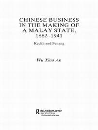 کتاب Chinese Business in the Making of a Malay State, 1882 -1941