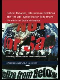 کتاب Critical Theories, IR and 'the Anti-Globalisation Movement'
