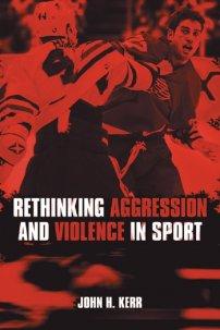 کتاب Rethinking Aggression and Violence in Sport