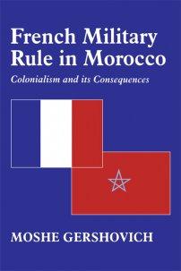کتاب French Military Rule in Morocco