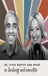 پادکست Dr. Vivek Murthy and Brené on loneliness and connection